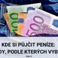 Kde si půjčit peníze aneb 4 rady podle kterých vybírat