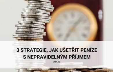 3 strategie, jak ušetřit peníze s nepravidelným příjmem