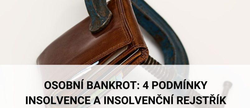 Osobní bankrot_4 podmínky insolvence (oddlužení) a insolvenční rejstřík