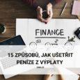 15 způsobů, jak ušetřit peníze z výplaty