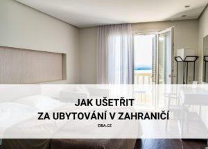 Jak ušetřit za ubytování v cizině (tipy na cesty)