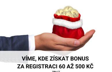 Kde získat bonus za registraci až 500 Kč