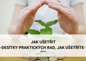 Praktické a užitečné rady, jak ušetřit hodně peněz