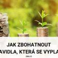 Jak zbohatnout-finanční pravidla, která se vyplatí dodržovat
