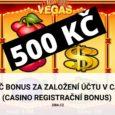 500 Kč casino registrační bonus (bonus za založení účtu casino)