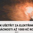 Jak ušetřit za elektřinu v domácnosti