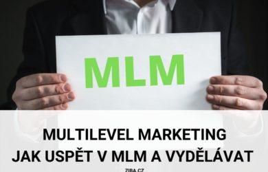 Multilevel marketing jak uspět v MLM a začít vydělávat