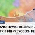 TransferWise recenze_převody ze a do zahraničí levněji