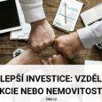 nejlepší investice_vzdělání, akcie nebo nemovitosti