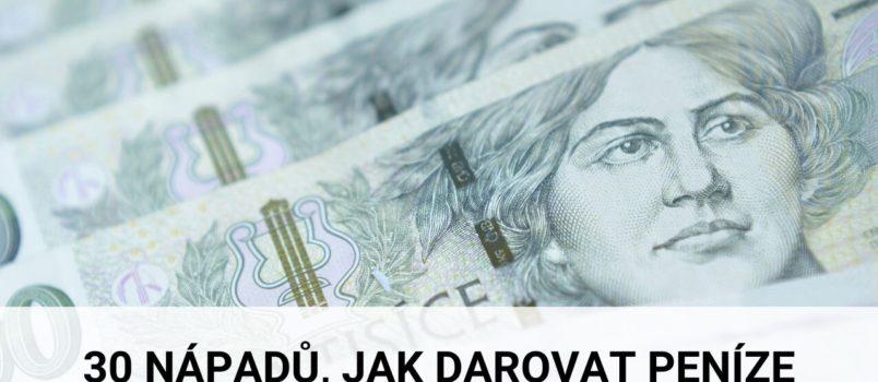 30 nápadů, jak darovat peníze