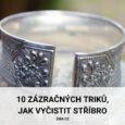 Nejlepší triky, jak vyčistit stříbro