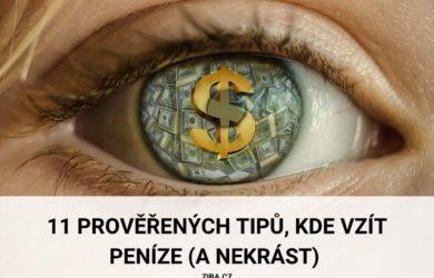 11 prověřených tipů, kde vzít peníze (a nekrást)
