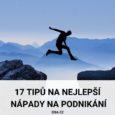 17 tipů na nejlepší nápady na podnikání