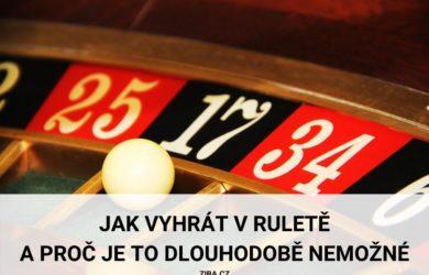 Jak vyhrát v ruletě a proč je to dlouhodobě nemožné