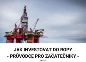 Jak investovat do ropy