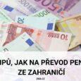7 tipů, jak na převod peněz ze zahraničí