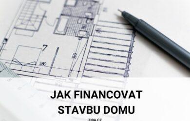 Jak financovat stavbu domu