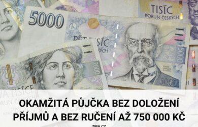 Půjčka bez doložení příjmů a bez ručitele až 750 000 Kč