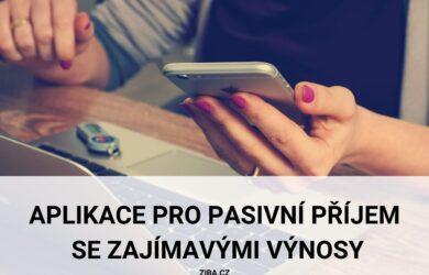5 aplikací pro pasivní příjem (se zajímavým výnosem)