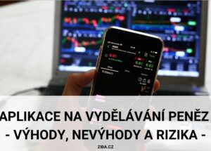 Nejlepší aplikace na vydělávání peněz (výhody, nevýhody a rizika)