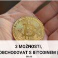 Možnosti jak obchodovat s bitcoinem