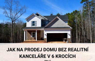 Jak na prodej domu bez realitní kanceláře v 6 krocích