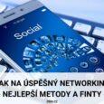 Jak na úspěšný networking aneb nejlepší metody a finty
